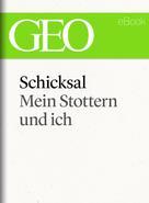 : Schicksal: Mein Stottern und ich (GEO eBook Single)