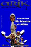 Alfred Wallon: Arik der Schwertkämpfer 1: Die Schmiede der Götter ★