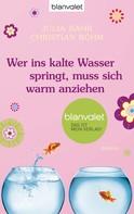 Julia Bähr: Wer ins kalte Wasser springt, muss sich warm anziehen ★★★★