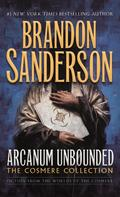 Brandon Sanderson: Arcanum Unbounded: The Cosmere Collection ★★★★