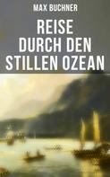 Max Buchner: Reise durch den Stillen Ozean