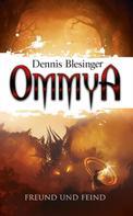 Dennis Blesinger: OMMYA - Freund und Feind ★★★★★