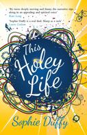 Sophie Duffy: This Holey Life ★★★★