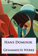 Hans Dominik: Hans Dominik - Gesammelte Werke ★★★