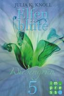 Julia Kathrin Knoll: Wiesengrün (Elfenblüte, Teil 5) ★★★★★