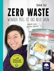 Zero Waste - Weniger Müll ist das neue Grün