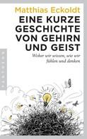 Matthias Eckoldt: Eine kurze Geschichte von Gehirn und Geist ★★★★★