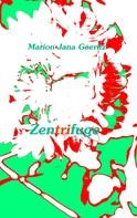 Marion Jana Goeritz: Zentrifuge
