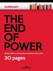 The End of Power - Moisés Naím's masterpiece summarized in only 30 pages