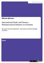 International Trade and Finance - Pharmaceutical Industry in Germany - Research and Development - Innovation and Knowledge Creation