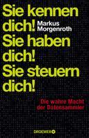 Markus Morgenroth: Sie kennen dich! Sie haben dich! Sie steuern dich! ★★★★