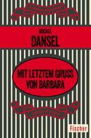 Michel Dansel: Mit letztem Gruß von Barbara