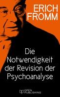 Erich Fromm: Die Notwendigkeit der Revision der Psychoanalyse
