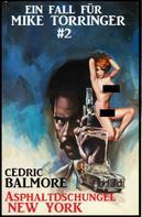 Cedric Balmore: Ein Fall für Mike Torringer #2: Asphaltdschungel New York