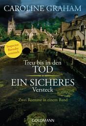 Treu bis in den Tod/Ein sicheres Versteck - Zwei Romane in einem Band