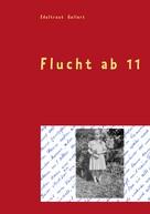 Edeltraut Gellert: Flucht ab 11 ★★★