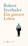 Robert Seethaler: Ein ganzes Leben ★★★★★