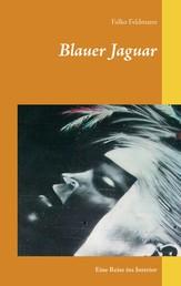 Blauer Jaguar - Eine Reise ins Interior