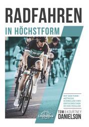 Radfahren in Höchstform - Mit der Formmethode schneller und erfolgreicher in den Pedalen