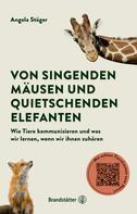 Angela Stöger: Von singenden Mäusen und quietschenden Elefanten