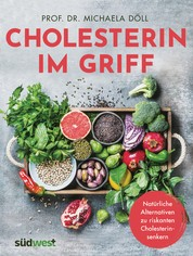 Cholesterin im Griff - Natürliche Alternativen zu riskanten Cholesterinsenkern