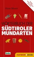 Hans Moser: Wörterbuch der Südtiroler Mundarten
