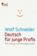 Wolf Schneider: Deutsch für junge Profis ★★★★