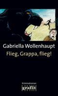 Gabriella Wollenhaupt: Flieg, Grappa, flieg! ★★★★