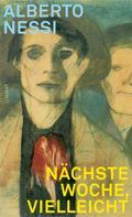 Alberto Nessi: Nächste Woche, vielleicht