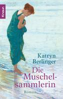 Katryn Berlinger: Die Muschelsammlerin ★★★★