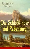Josephine Siebe: Die Schloßkinder auf Rabenburg ★★★★★