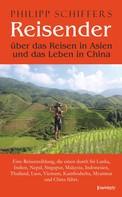 Philipp Schiffers: Reisender - über das Reisen in Asien und das Leben in China