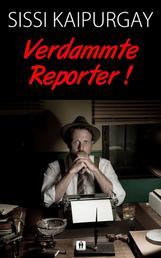 Verdammte Reporter!