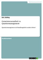 Gemeinwesenarbeit vs. Quartiermanagement - Quartiermanagement als Handlungsfeld sozialer Arbeit?