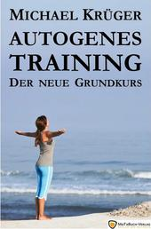Autogenes Training - Der neue Grundkurs