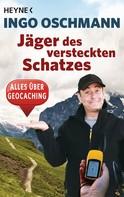 Ingo Oschmann: Jäger des versteckten Schatzes ★★★