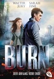 BURN - Der Anfang vom Ende