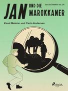 Knud Meister: Jan und die Marokkaner