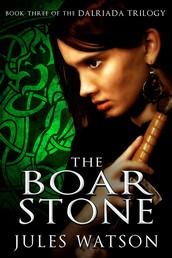 The Boar Stone - Book Three of the Dalriada Trilogy