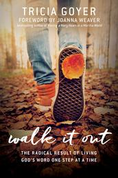 Walk It Out - The Radical Result of Living God's Word One Step at a Time