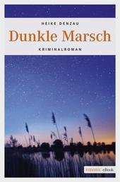 Dunkle Marsch - Kriminalroman