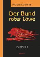 Richard Kölldorfer: Der Bund roter Löwe (2). Fulcanelli II