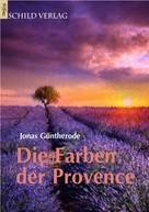 Jonas Güntherode: Die Farben der Provence ★★