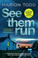 Marion Todd: See Them Run