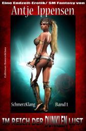 Im Reich der dunklen Lust (SchmerzKlang Band 1) - Cassiopeiapress Fantasy/ Edition Bärenklau