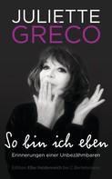 Juliette Gréco: So bin ich eben ★★★★