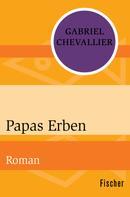 Gabriel Chevallier: Papas Erben ★★★★★