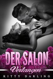 Der Salon: Verlangen