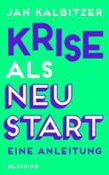 Jan Kalbitzer: Krise als Neustart ★★★