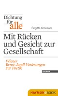 Brigitte Kronauer: Dichtung für alle: Mit Rücken und Gesicht zur Gesellschaft